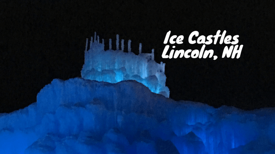Ice Castles Lincoln Nh A Must See Leave It To Mema